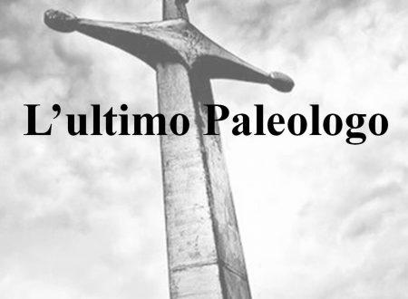 L' ultimo Paleologo