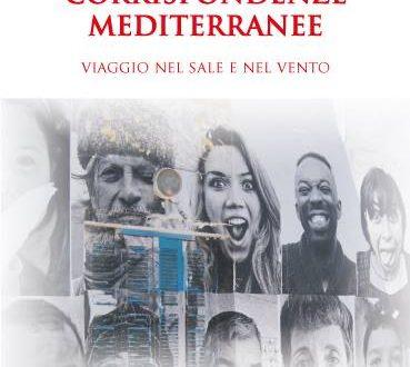 Corrispondenze mediterranee. Viaggio nel sale e nel vento