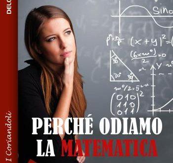 Perché odiamo la matematica