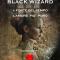 Black Wizard, L'amore più puro