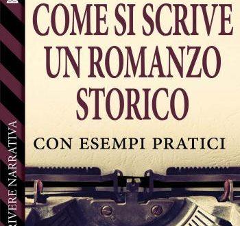 COME SI SCRIVE UN ROMANZO STORICO