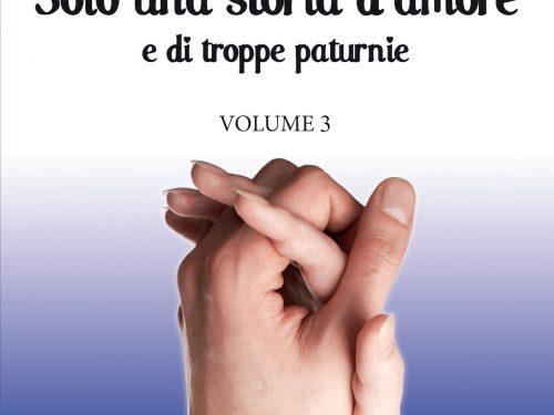 Solo una storia d'amore e di troppe paturnie – Volume 3