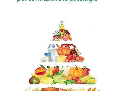 Il cibo che cura. Alimentazione e psicosomatica per contrastare le patologie