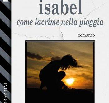ISABEL – COME LACRIME NELLA PIOGGIA