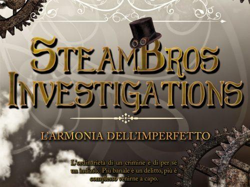 SteamBros Investigations – L'armonia dell'imperfetto