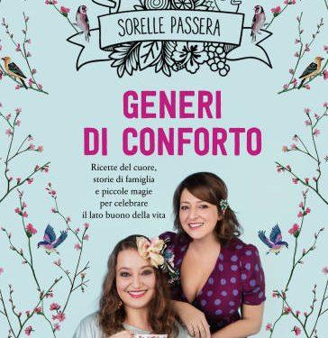 GENERI DI CONFORTO – Ricette del cuore, storie di famiglia e piccole magie per celebrare il lato buono della vita