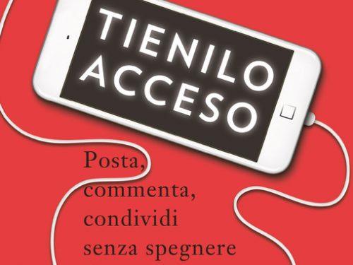 TIENILO ACCESO – Per usare bene le parole e vivere meglio in rete