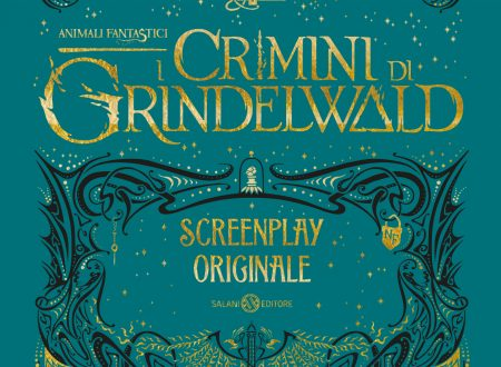 ANIMALI FANTASTICI. I CRIMINI DI GRINDELWALD – SCREENPLAY ORIGINALE