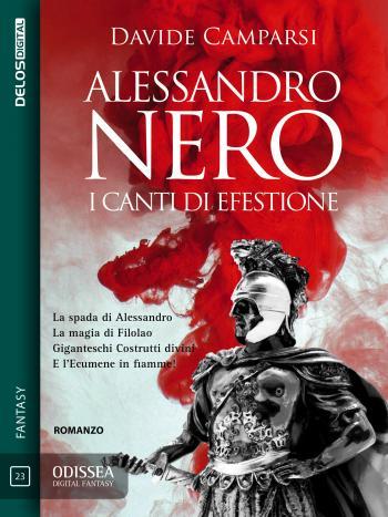 Alessandro Nero - I canti di Efestione di Davide Camparsi
