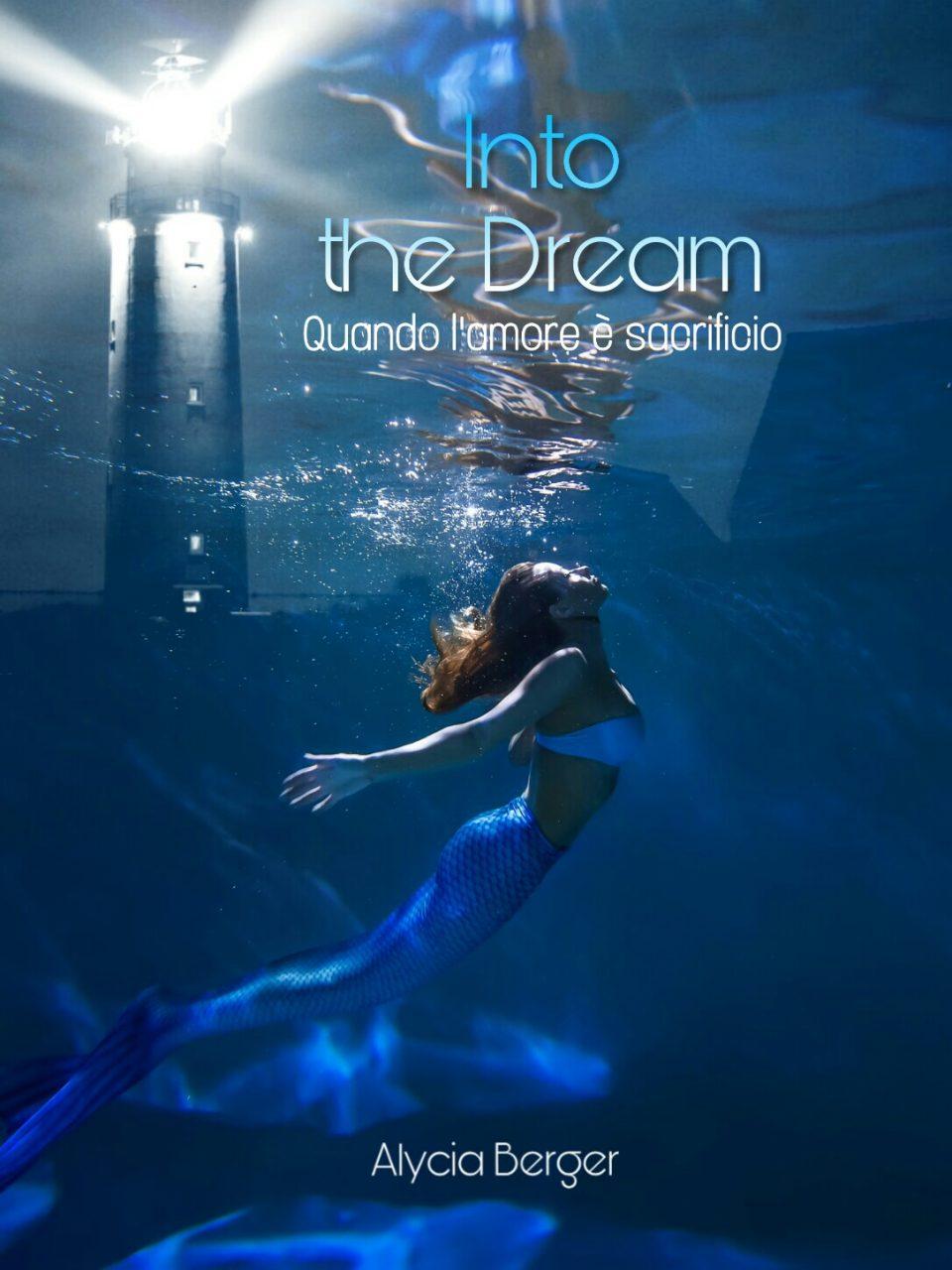 Alycia Berger Into the dream - Quando l'amore è sacrificio