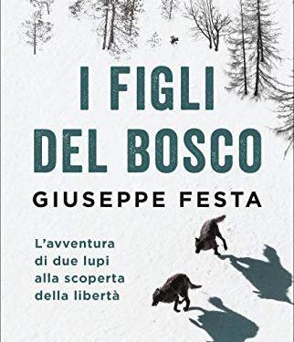 I FIGLI DEL BOSCO: L'avventura di due lupi alla scoperta della libertà